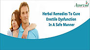 Herbal Remedies To Cure Erectile Dysfunction In A Safe Manner