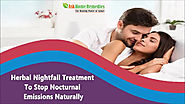 Herbal Nightfall Treatment To Stop Nocturnal Emissions Naturally
