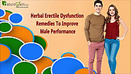 Herbal Erectile Dysfunction Remedies To Improve Male Performance