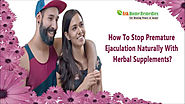 How To Stop Premature Ejaculation Naturally With Herbal Supplements
