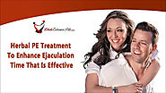 Herbal PE Treatment To Enhance Ejaculation Time That Is Effective