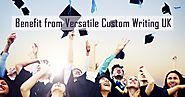 Benefit from Versatile Custom Writing UK