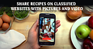 Share Recipes With Pictures And Video On Classified Websites