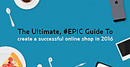 The Ultimate, Epic Guide to Create a Successful Online Business (August 2016)