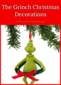 The Grinch Christmas Decorations: It Must Be Christmas!!