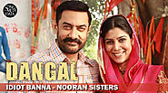 Idiot Banna Lyrics - Dangal (2016) | Nooran Sisters | Aamir Khan