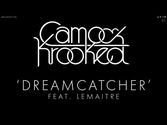 Camo & Krooked - Dreamcatcher feat Lemaitre