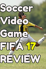 FIFA 17 Review 2017: Soccer Video Game - Great Gift Ideas | Home and Garden