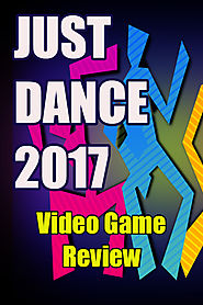 Just Dance 2017 Video Game Review - Great Gift Ideas | Home and Garden