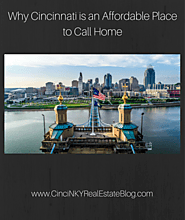Why Cincinnati is a Terrific & Affordable Place to Call Home