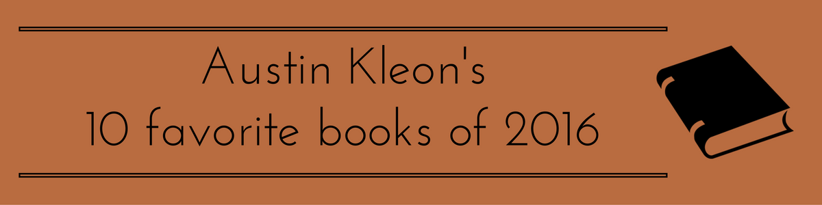 Headline for Austin Kleon's 10 Favorite Books of 2016