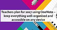 Teachers plan for 2017 using OneNote Online – keep everything well-organised and accessible on any device