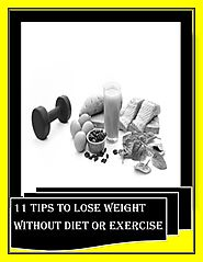 11 tips to lose weight without diet or exercise
