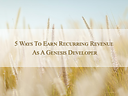 5 Ways To Earn Recurring Revenue As A Genesis Developer