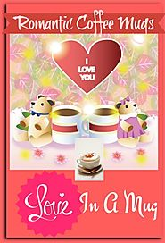 I Love You Coffee Mugs - Romantic Coffee Mugs For Valentine's Day • Seasons Charm