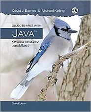 Objects First with Java: A Practical Introduction Using BlueJ (6th Edition) 6th Edition