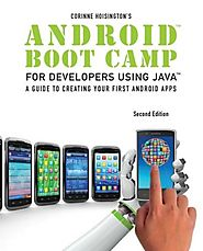 Android Boot Camp for Developers using Java: A Guide to Creating Your First Android Apps
