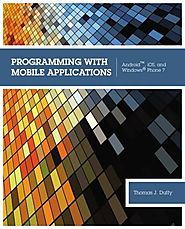 Programming with Mobile Applications: AndroidTM, iOS, and Windows Phone 7