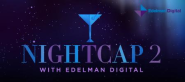 Nightcap 2 with Edelman Digital at Dogwood