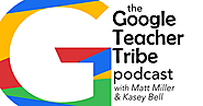 Empowering Teachers with The Google Teacher Tribe Podcast | Listen to the First Episode! | Shake Up Learning