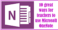 10 great ways for teachers to use Microsoft OneNote