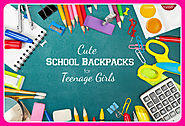 Cute School Backpacks for Teenage Girls