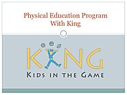 Physical education program with king