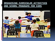 Organising curricular activities and school programs for kids