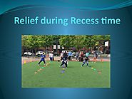 Relief during recess time