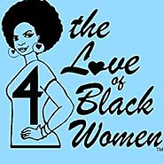 4 the Love of Black Women