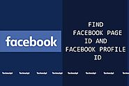 How to Find Facebook Profile And Page ID - TechnoApt