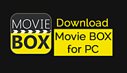 Download Movie Box For PC | Install Movie Box On Windows