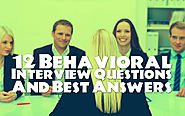 12 Behavioral Interview Questions And Best Answers