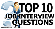 Top 10 Interview Questions (...And How To Answer Them)