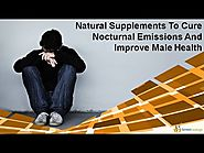 Natural Supplements To Cure Nocturnal Emissions And Improve Male Health