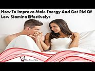 How To Improve Male Energy And Get Rid Of Low Stamina Effectively?