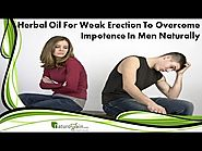 Herbal Oil For Weak Erection To Overcome Impotence In Men Naturally