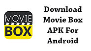 Download Movie Box APK v4.4.80 (Latest Version) | Free APK Downloads