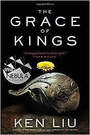 The Grace of Kings (The Dandelion Dynasty) Paperback – August 9, 2016