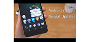 What's New In the Latest Android 7.1.1 Nougat Update?