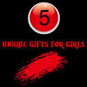 Unique Gifts for Girls- Little Girls to Teens
