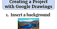 Creating a Project with Google Drawings
