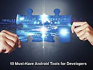 10 Must-Have Android Tools for Developers