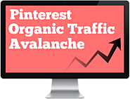 Pinterest Organic Traffic Avalanche - Drive Massive Traffic With Pinterest