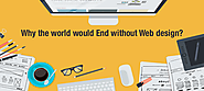 Why the world would End without Web Design? - SaremcoTech