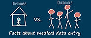 Facts About Outsource Or In House Services For Medical Data Entry Records