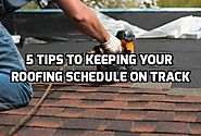 5 Tips to Keeping Your Roofing Schedule on Track | Ferris Roofing