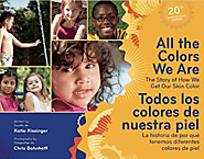 All the Colors We Are/Todos los colores de nuestra piel: The Story of How We Get Our Skin Color/La historia de por qu...