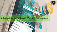 A Glimpse of Innovation in Web App Development Company
