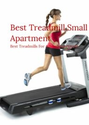 Treadmills for small apartments. Here is a selection worth checking out.